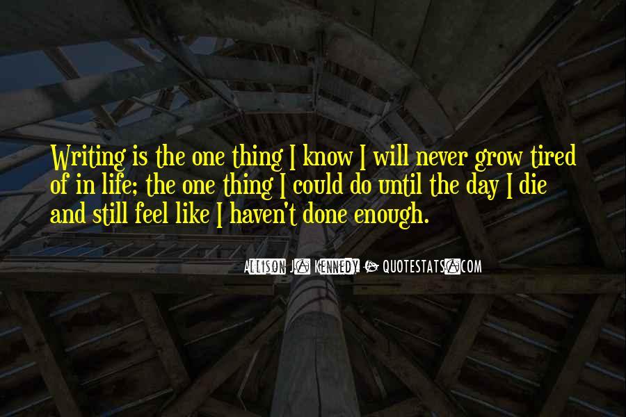Never Do Enough Quotes #731114