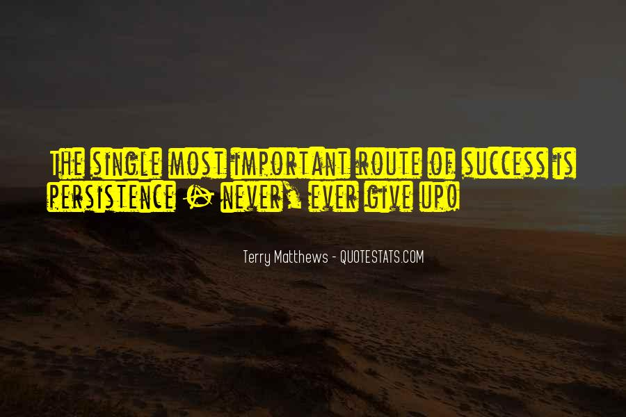 Never Ever Give Up Quotes #1004421