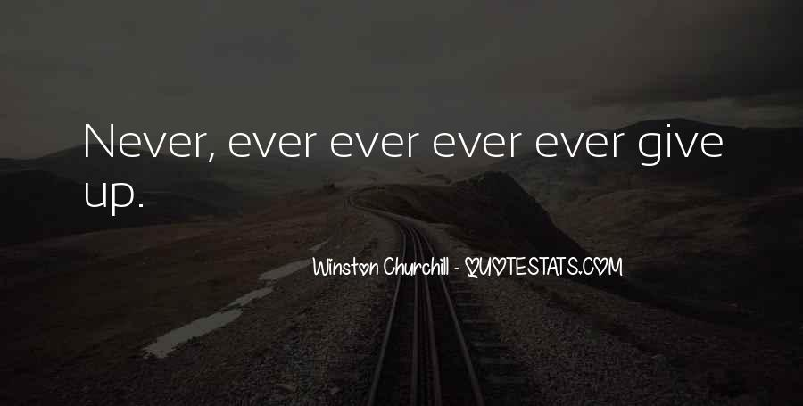 Never Ever Give Up Quotes #1115448