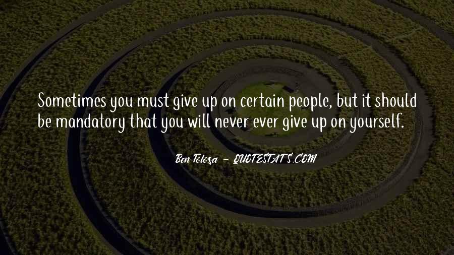 Never Ever Give Up Quotes #1268432