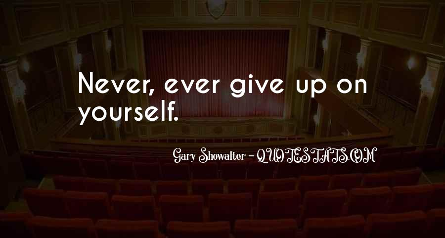 Never Ever Give Up Quotes #1345414