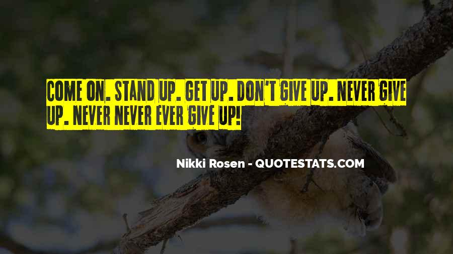 Never Ever Give Up Quotes #1389403