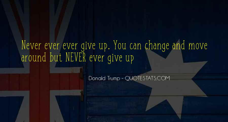 Never Ever Give Up Quotes #1714875