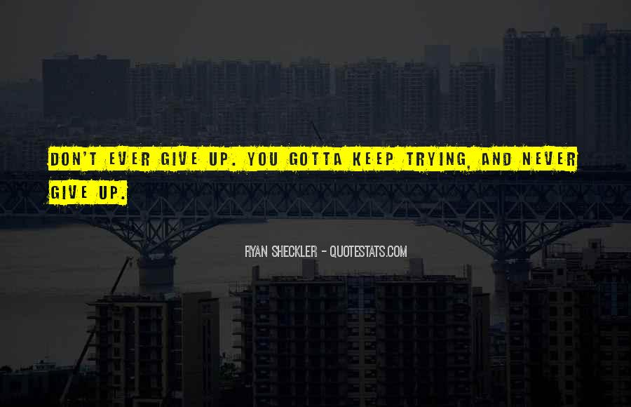 Never Ever Give Up Quotes #1741947