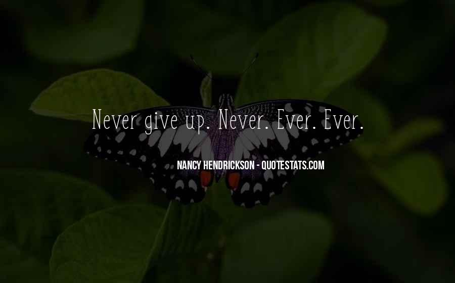 Never Ever Give Up Quotes #1745890