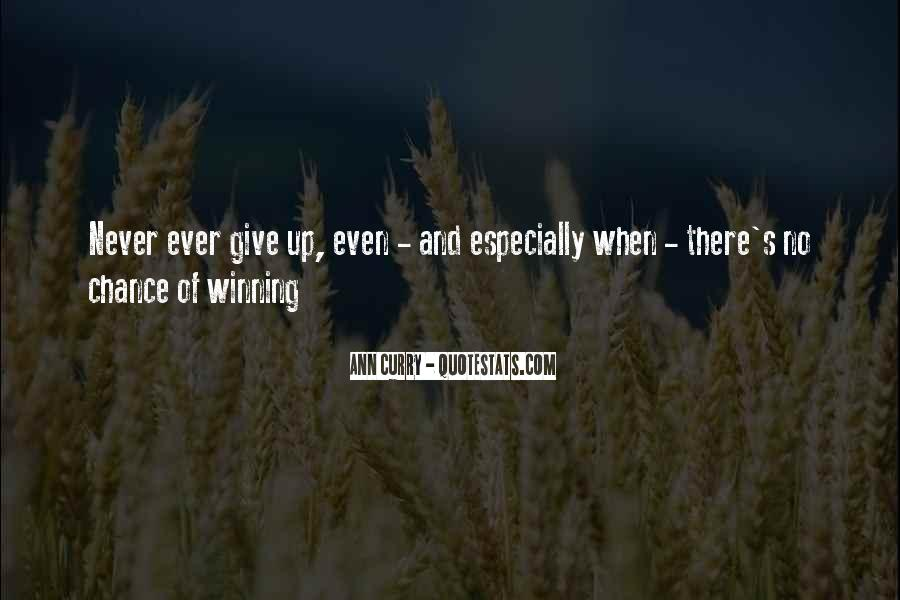 Never Ever Give Up Quotes #1750996