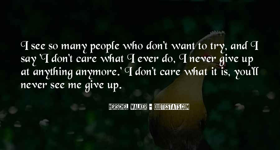 Never Ever Give Up Quotes #1865360