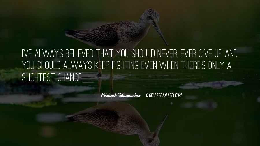 Never Ever Give Up Quotes #453448