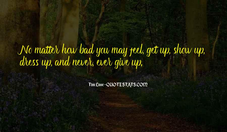 Never Ever Give Up Quotes #629519