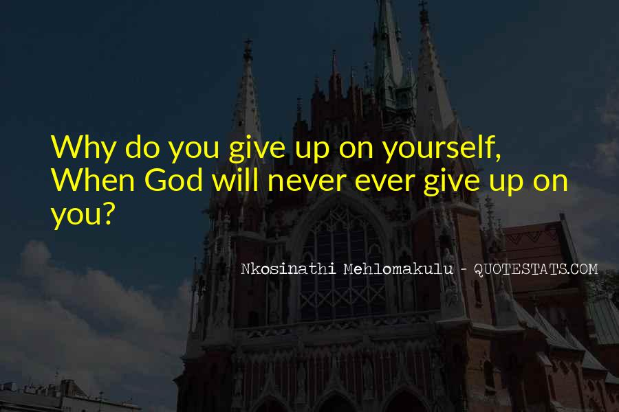 Never Ever Give Up Quotes #902261