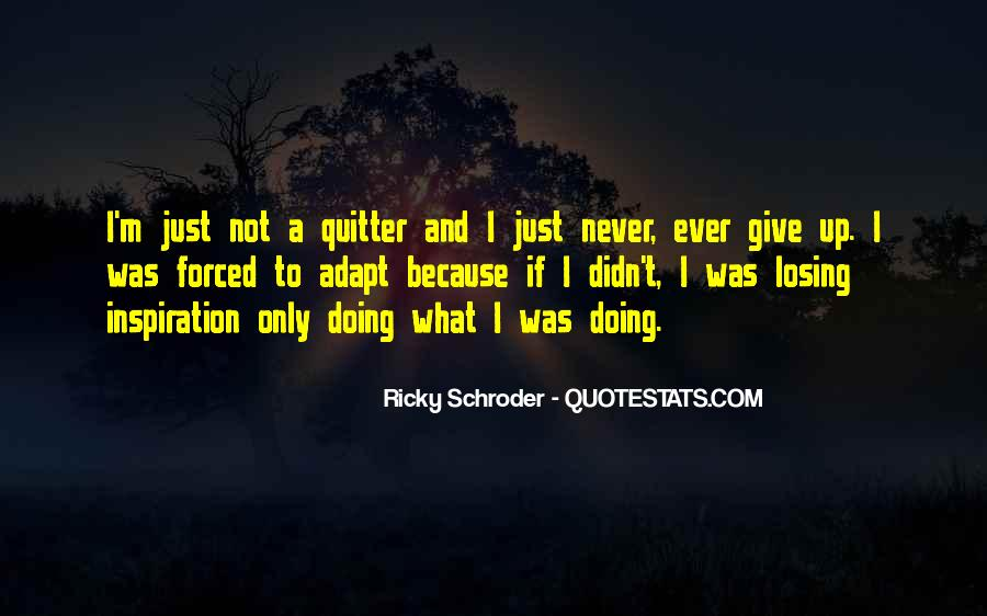 Never Ever Give Up Quotes #986519