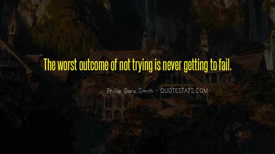 Never Fail To Try Quotes #1511254