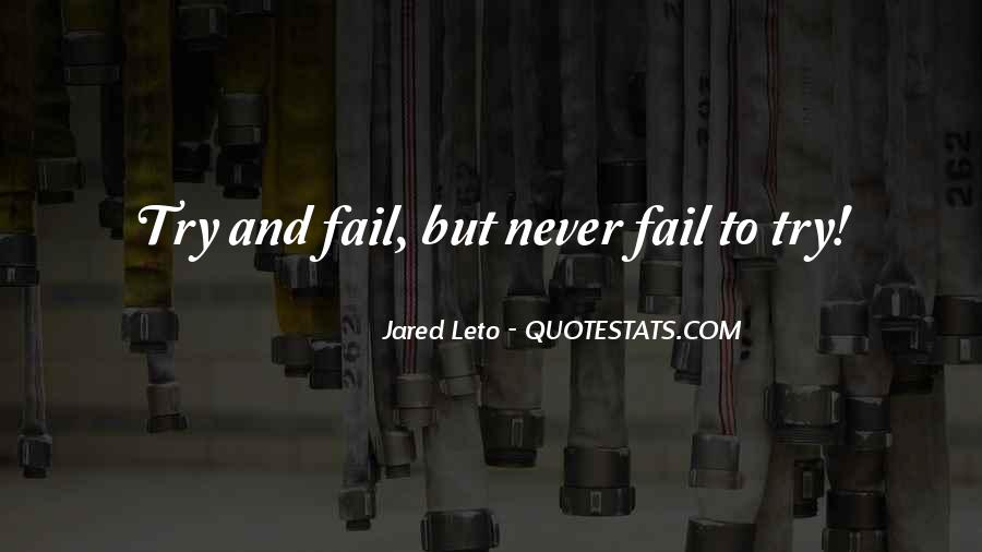 Never Fail To Try Quotes #1780141