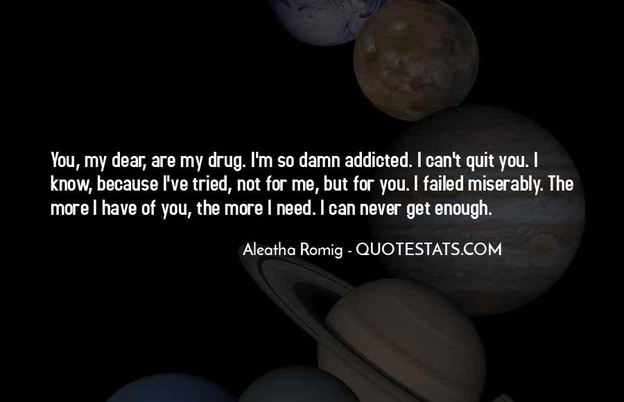 Never Get Addicted To Someone Quotes #1555459