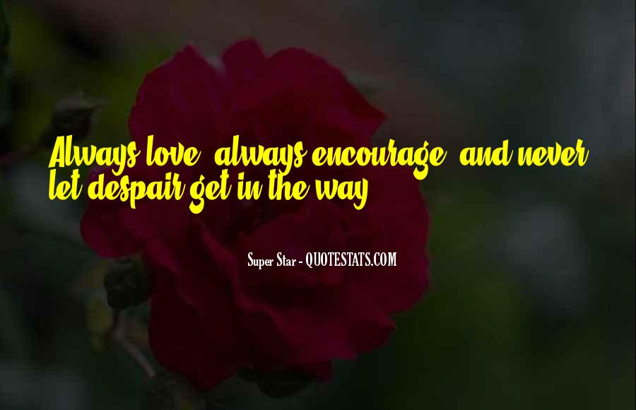 Never Get Love Quotes #290306