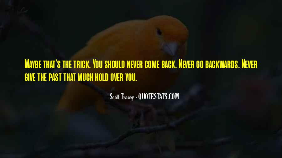 Never Give Back Quotes #1044539
