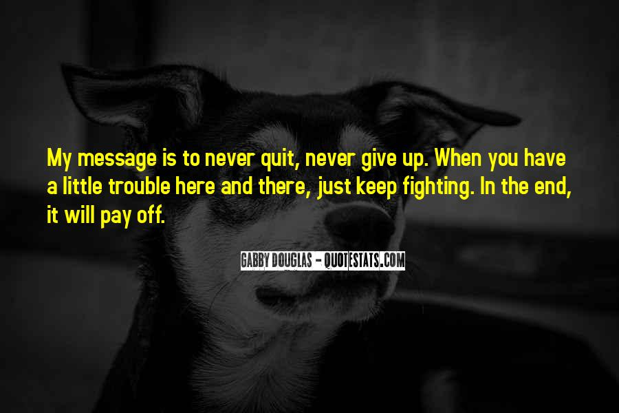 Never Give Up For What You Want Quotes #10332
