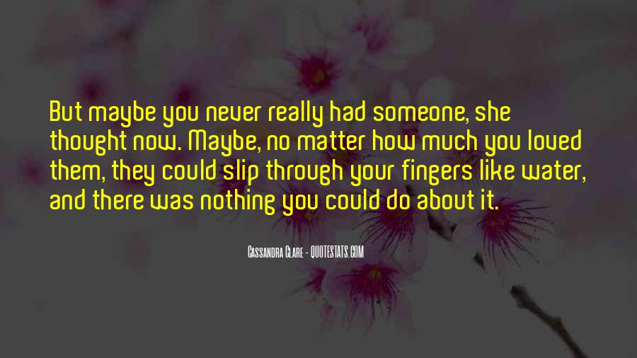 Never Had Nothing Quotes #798355