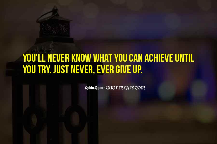 Never Know Unless You Try Quotes #117880