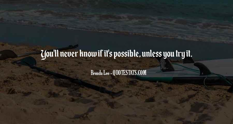 Never Know Unless You Try Quotes #1230853
