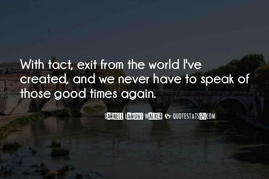 Never Let Go Of Something Good Quotes #3626