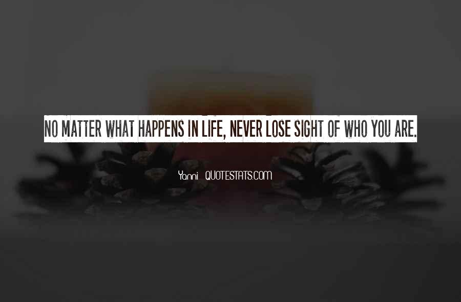 Never Lose Sight Of Who You Are Quotes #568890
