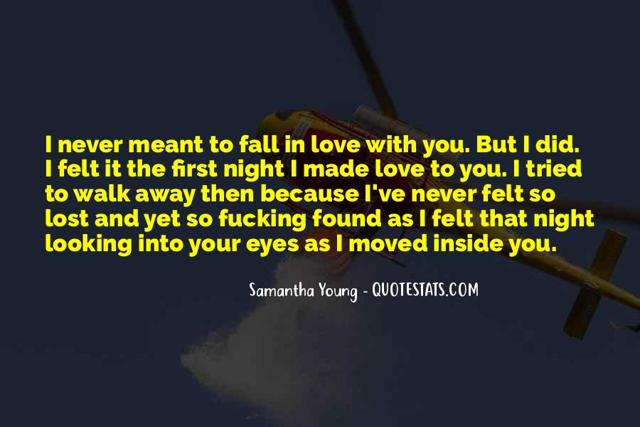 Never Meant To Fall In Love Quotes #1545325