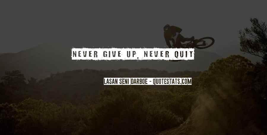 Never Never Quit Quotes #259891