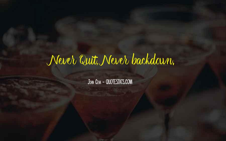 Never Never Quit Quotes #322228