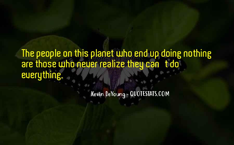 Never Realize Quotes #193575