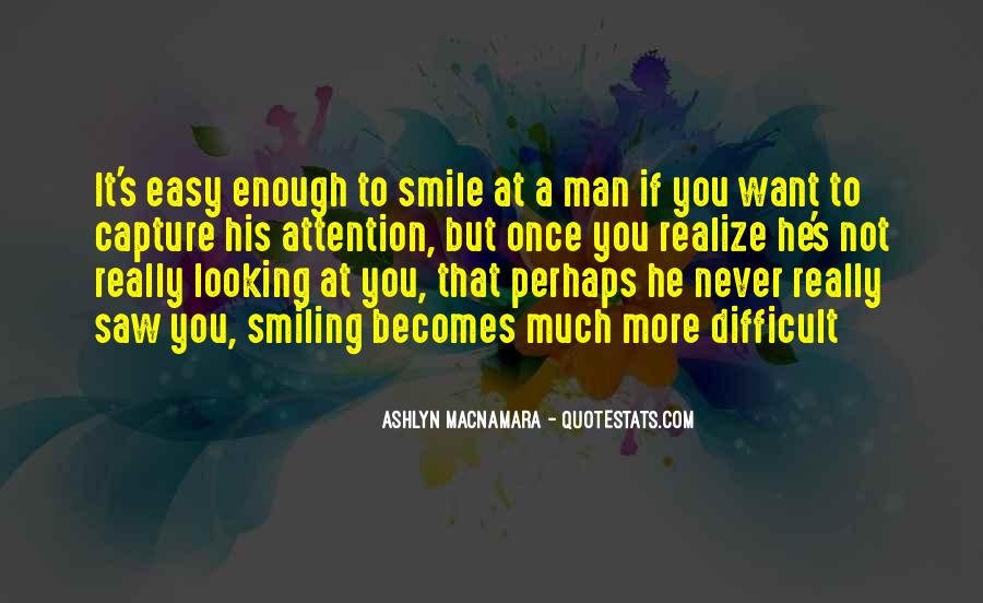 Never Realize Quotes #254023