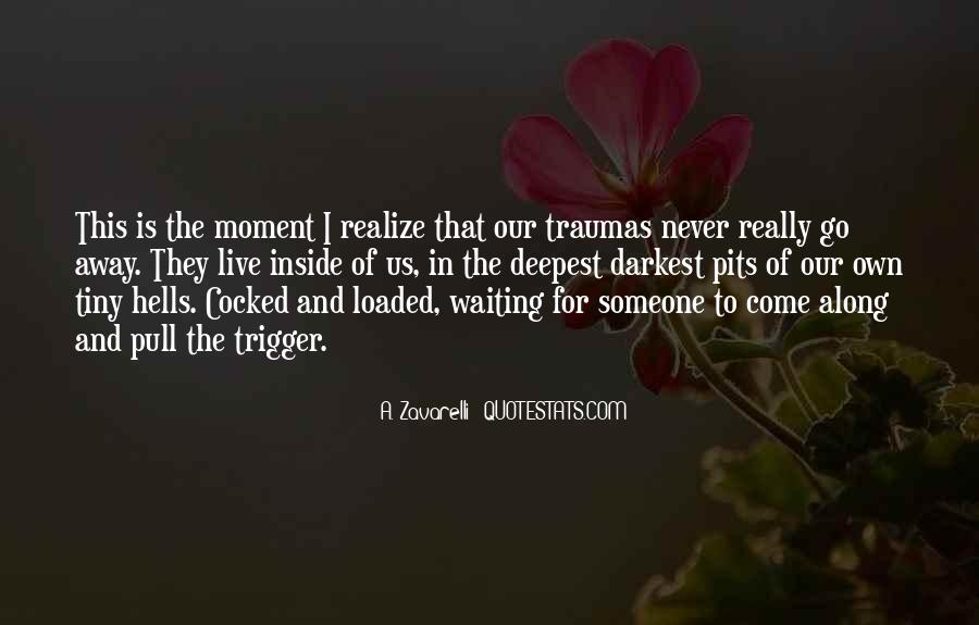 Never Realize Quotes #295196