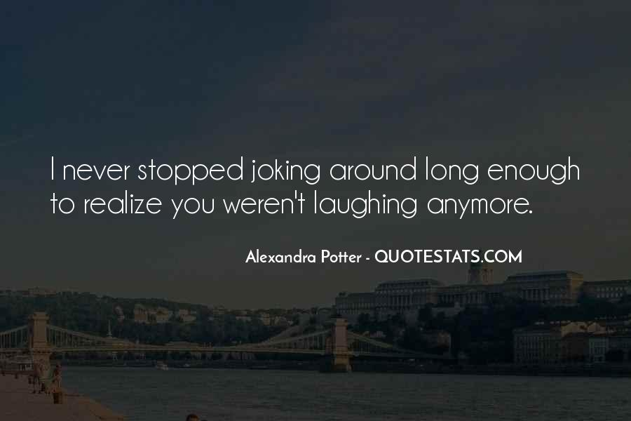 Never Realize Quotes #370564