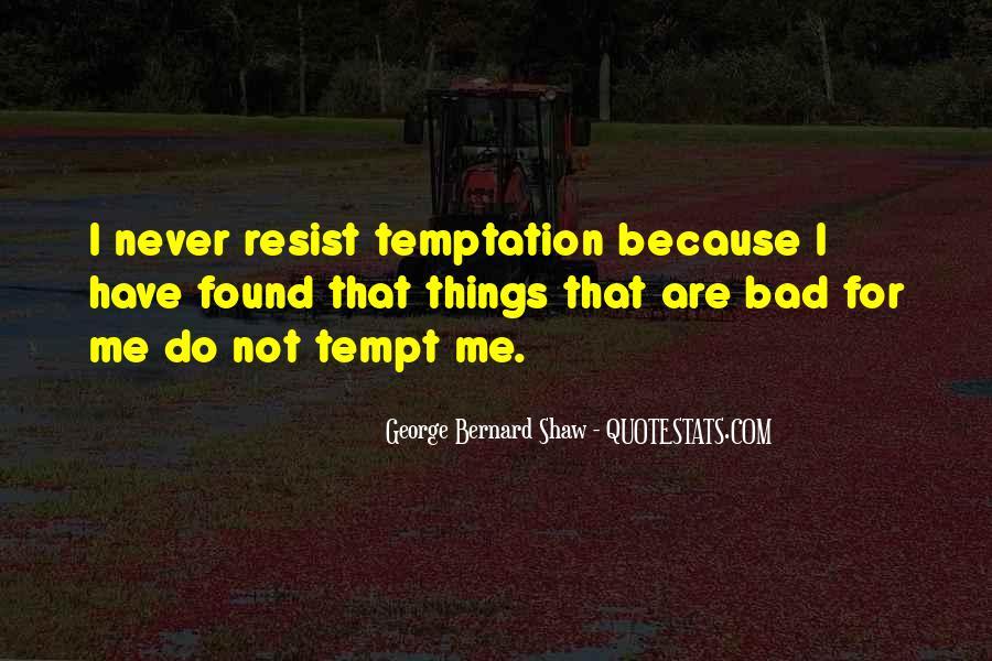 Never Resist Temptation Quotes #823794