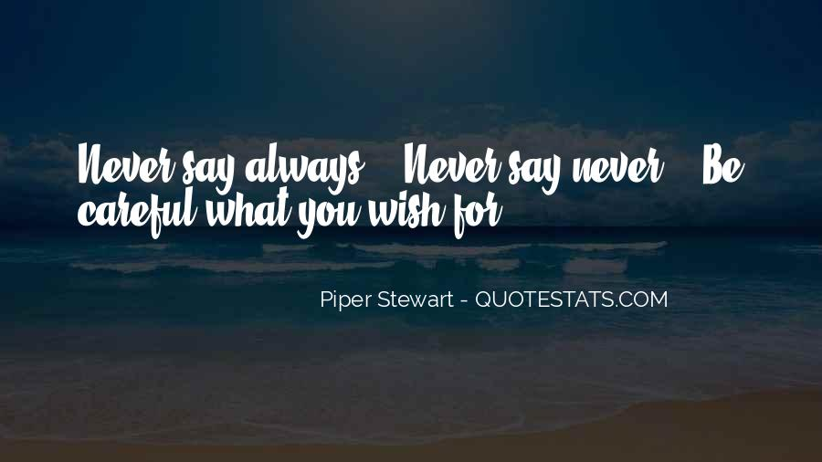 Never Say Always Quotes #288319