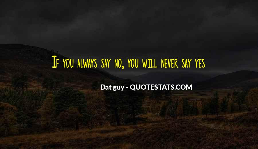 Never Say Always Quotes #414542