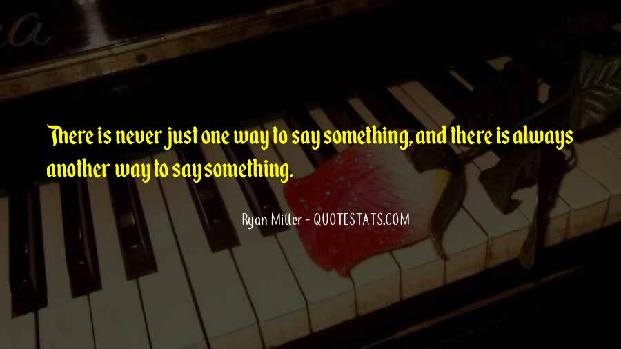 Never Say Always Quotes #426136