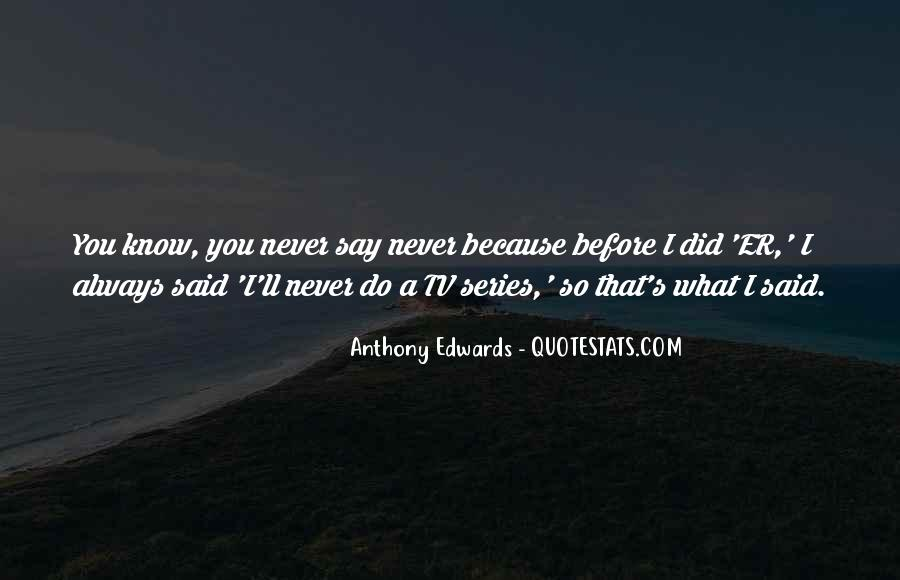 Never Say Always Quotes #448039