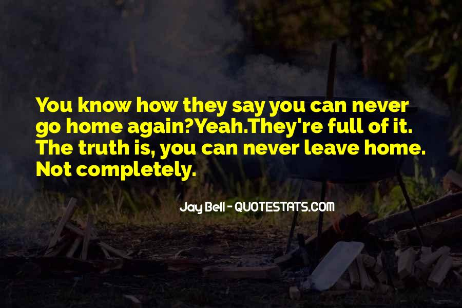 Never Say Truth Quotes #1132027