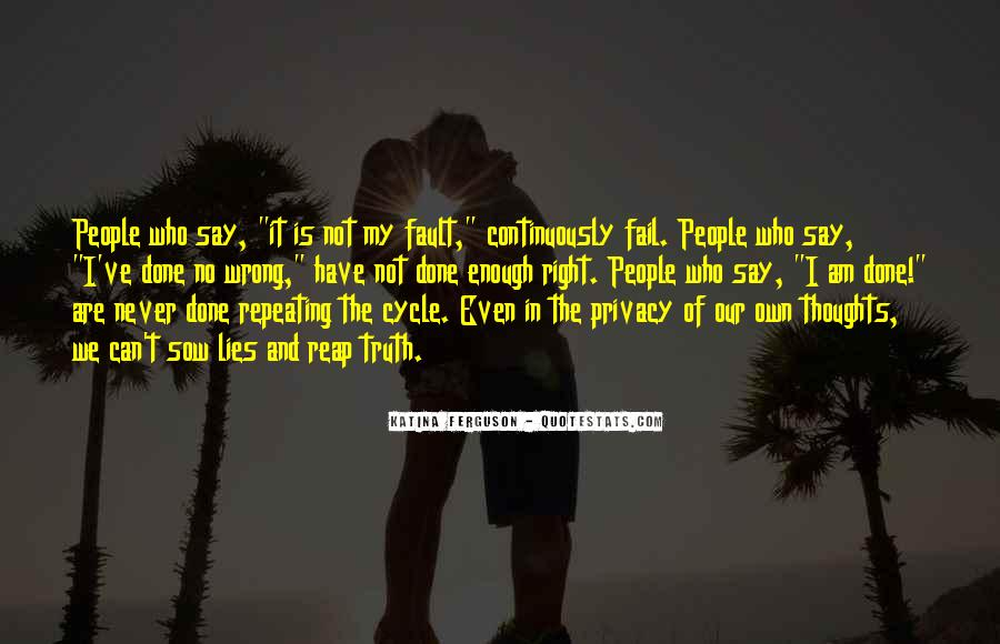 Never Say Truth Quotes #1374093