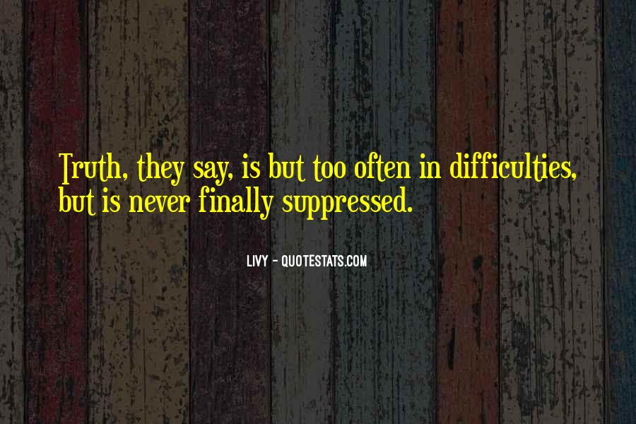 Never Say Truth Quotes #1398075