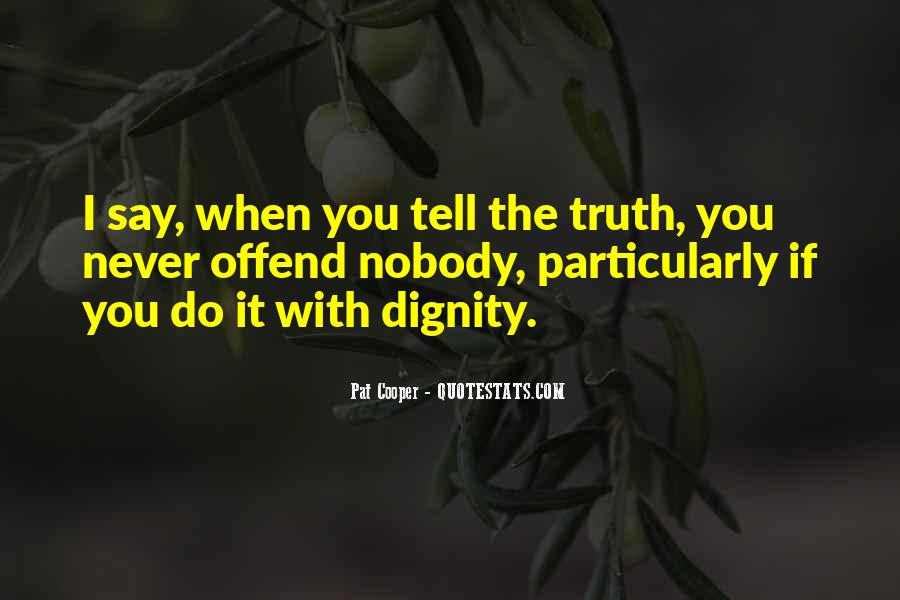 Never Say Truth Quotes #1472661