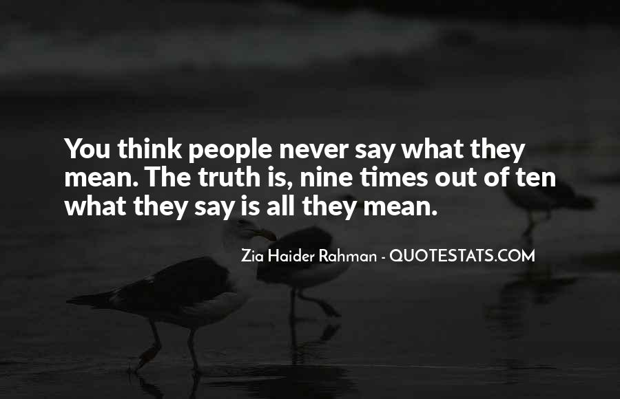 Never Say Truth Quotes #1526150