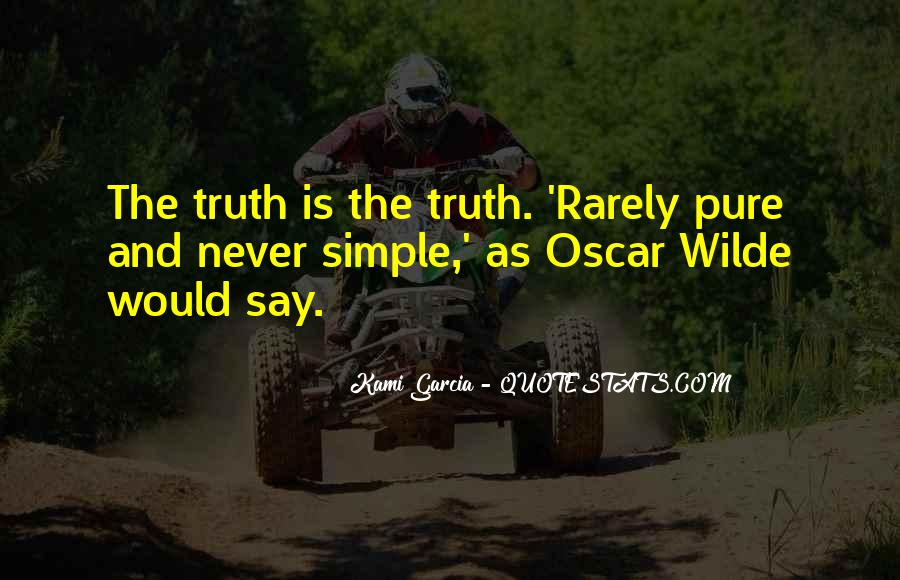 Never Say Truth Quotes #154721