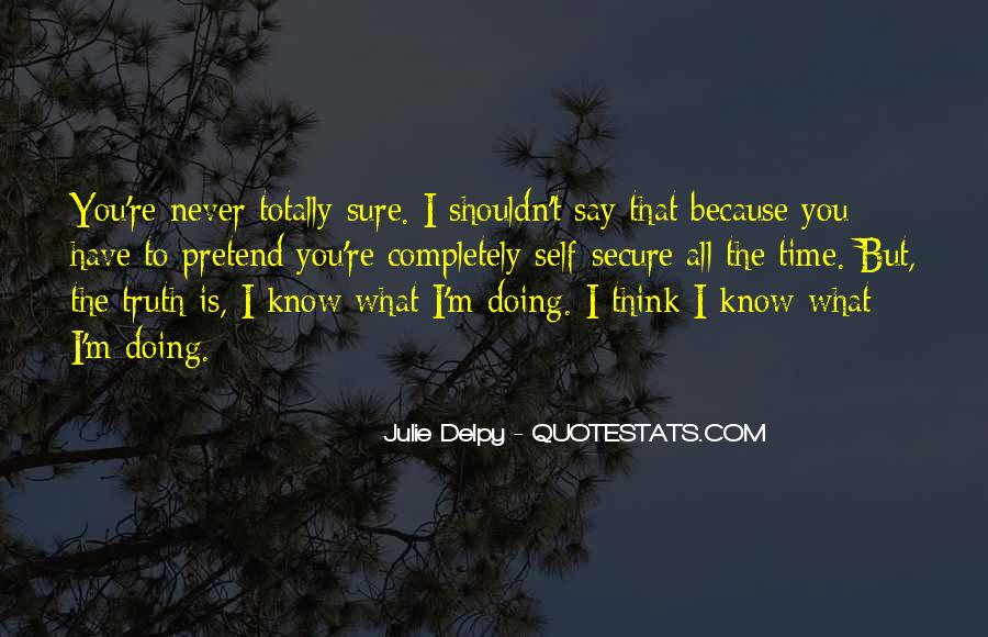 Never Say Truth Quotes #549603