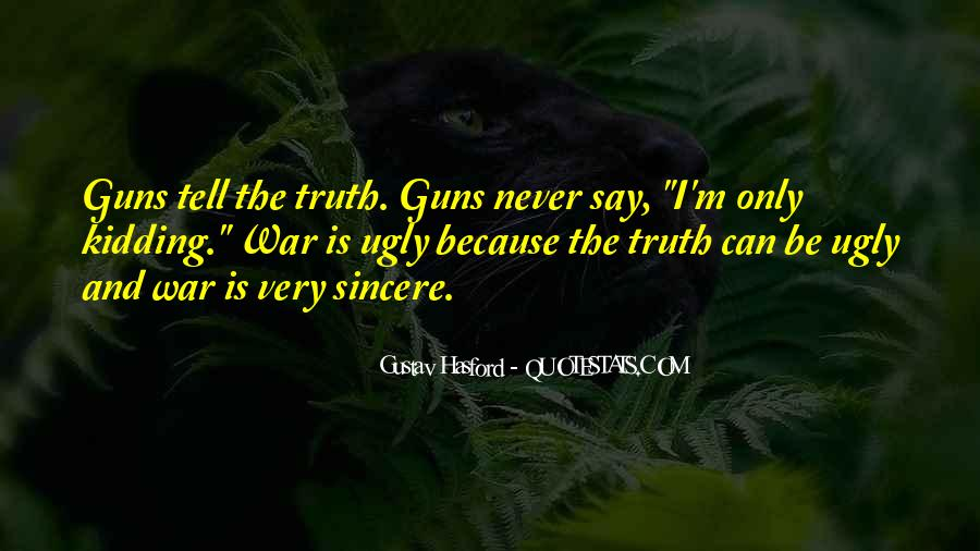 Never Say Truth Quotes #8305