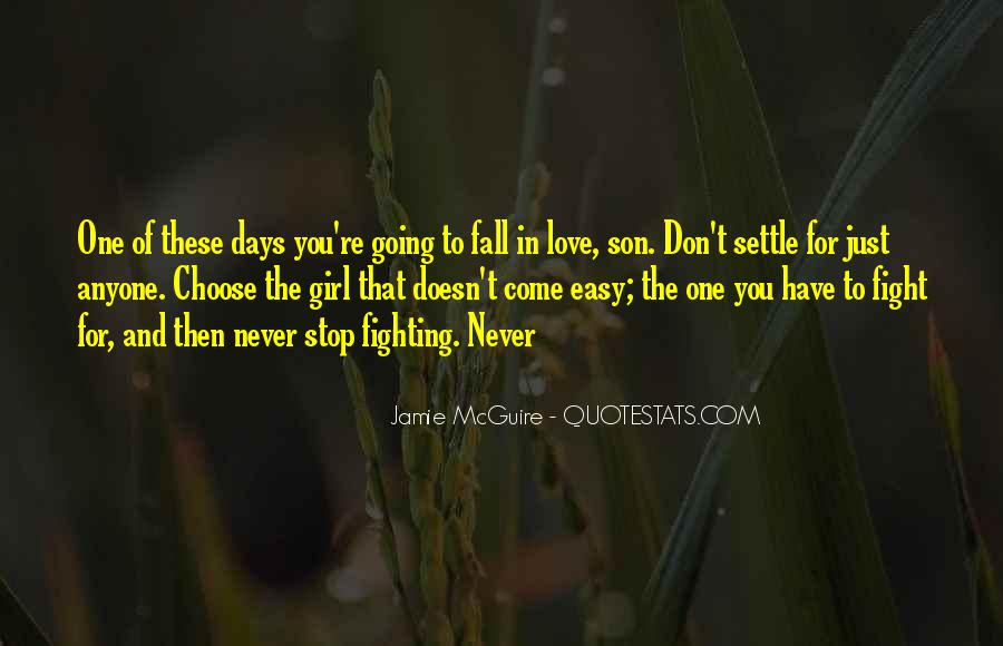 Never Settle For Less Love Quotes #1141130