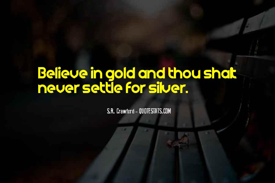 Never Settle For Less Love Quotes #1514124