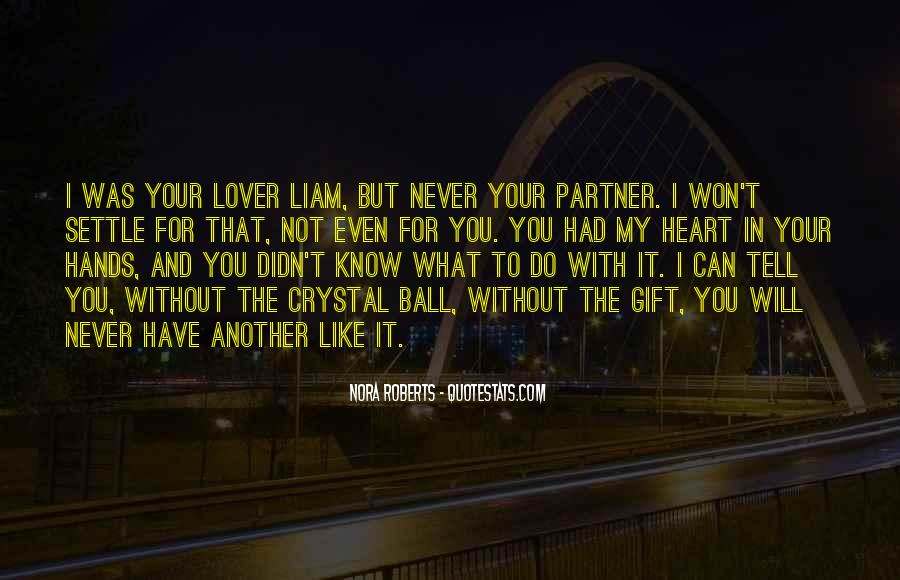Never Settle For Less Love Quotes #1670674