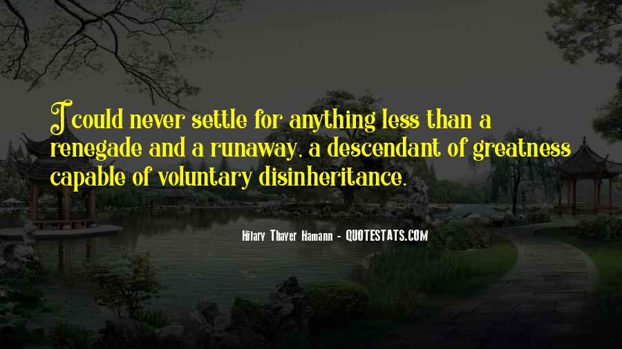 Never Settle For Less Love Quotes #898348